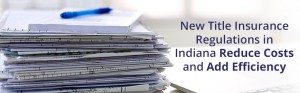 New Title Insurance Regulations in Indiana