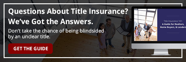 guide to title insurance for realtors, homebuyers and lenders
