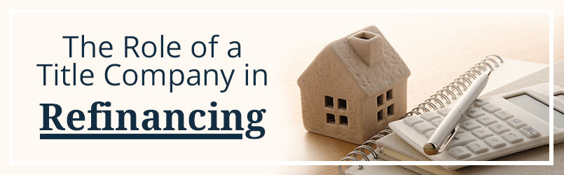 what is the role of a title company in refinancing a home